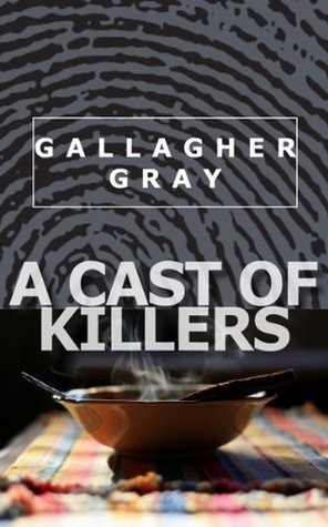 A Cast of Killers Gallagher Gray