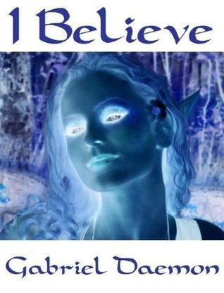 I Believe  by  Gabriel Daemon