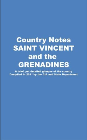 Country Notes SAINT VINCENT and THE GRENADINES  by  Central Intelligence Agency (C.I.A.)