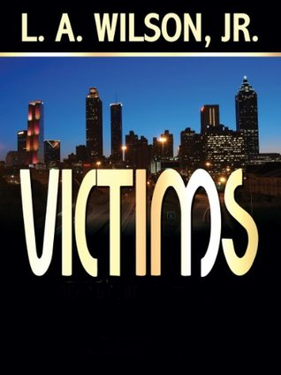 Victims  by  L.A. Wilson Jr