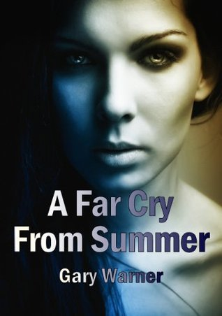 A Far Cry From Summer  by  Gary Warner