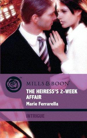 The Heiresss 2-Week Affair (Love in 60 Seconds, #1)  by  Marie Ferrarella