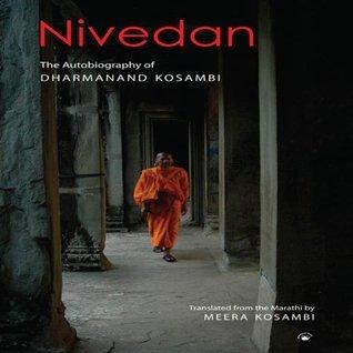 NIVEDAN: The Autobiography of Dharmanand Kosambi Meera Kosambi