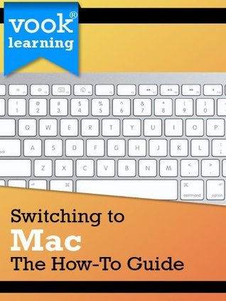 Switching to Mac: The How-To Guide  by  Dr. Vook
