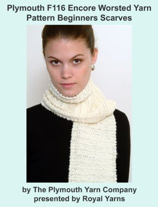 Plymouth F116 Encore Worsted Yarn Pattern Beginners Scarves Royal Yarns