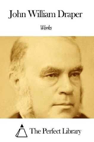 Works of John William Draper  by  John William Draper