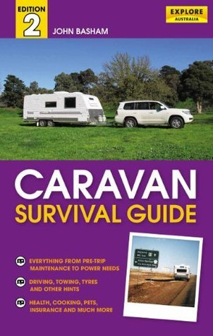 Caravan Survival Guide  by  John Basham