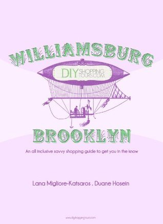 DIY Shopping Tours: Williamsburg, Brooklyn  by  Lana Migliore