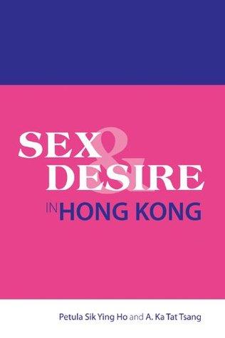 Sex and Desire in Hong Kong A. Ka Tat Tsang