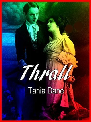 Thrall: Slaves and Eros in a Dark Future/Erotic Science Fiction Noir Tania Dane