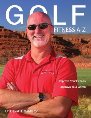 Golf Fitness A-Z  by  David Middleton