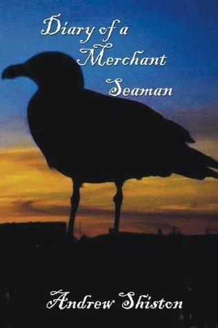Diary of a Merchant Seaman  by  Andrew Shiston