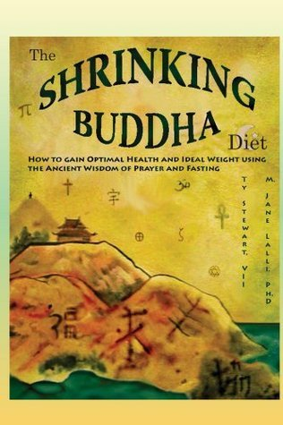 The Shrinking Buddha Diet  by  M. Jane  Lalli