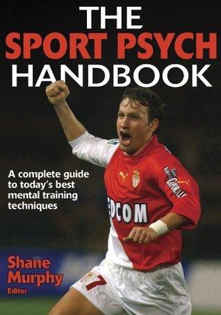 The Sport Psych Handbook Shane M. Murphy