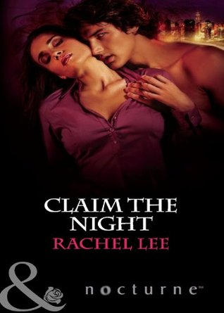 Claim the Night (Mills & Boon Nocturne)  by  Rachel Lee