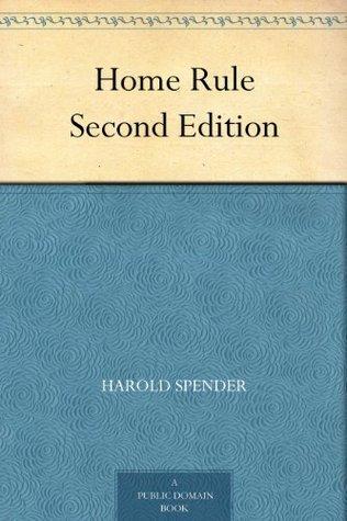 Home Rule  by  Harold Spender