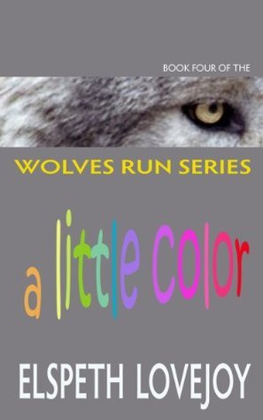 WOLVES RUN a Little Color Elspeth Lovejoy