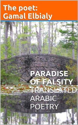 Paradise of Falsity Gamal Ahmed Elbialy