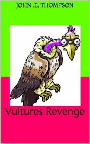 Vultures Revenge  by  John E. Thompson