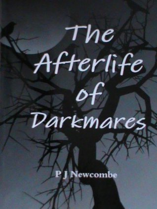 The Afterlife of Darkmares  by  P.J. Newcombe