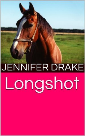 Longshot  by  Jennifer Drake