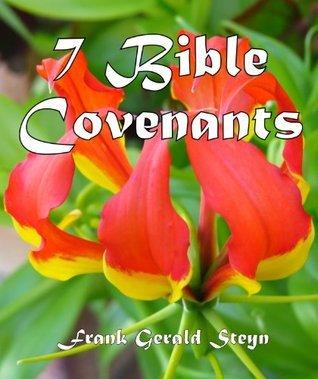 7 Bible Covenants Frank Gerald Steyn