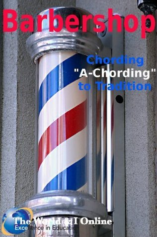 Barbershop: Chording A-Chording to Tradition  by  Eloise Paananen