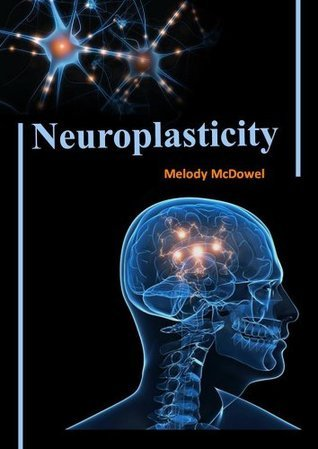 Neuroplasticity  by  Melody MyDowel