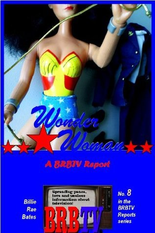 Wonder Woman: A BRBTV Report Billie Rae Bates