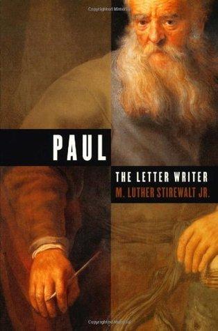 Paul, the Letter Writer M. Luther Stirewalt Jr.
