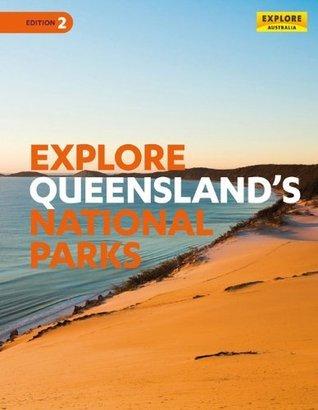Explore Queenslands National Parks Explore Australia Publishing
