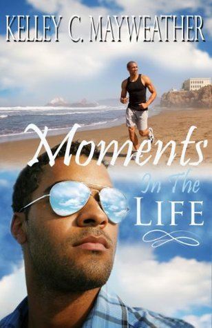 Moments in the Life Kelley C. Mayweather
