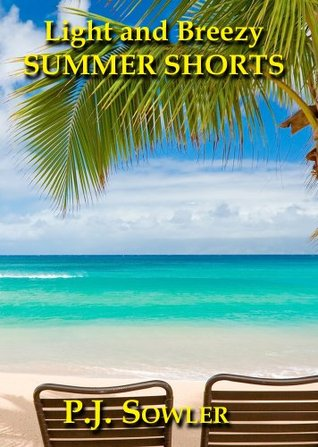 Light and Breezy Summer Shorts  by  P.J. Sowler