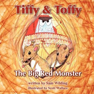 Tiffy and Toffy - The Big Red Monster (Tiffy and Toffy Books) Sam Wilding