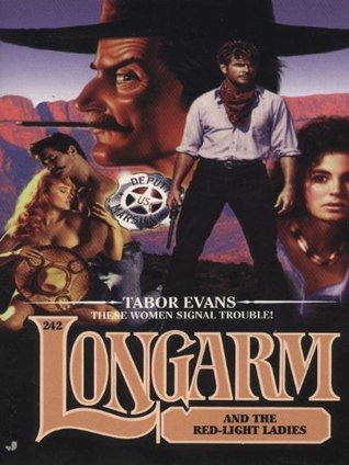 Longarm and the Red-Light Ladies (Longarm, #242)  by  Tabor Evans
