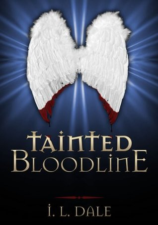 Tainted Bloodline (Parts One and Two)  by  I.L. Dale