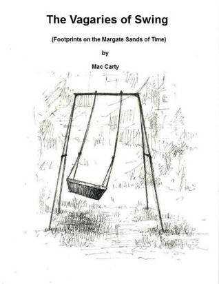 The Vagaries of Swing - footprints on the Margate Sands of Time  by  Mac Carty