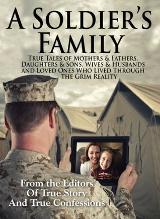 A Soldiers Family The Editors of True Story and True Confessions