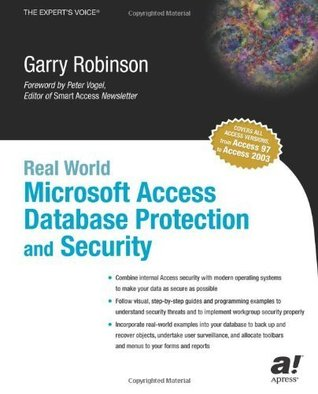 Real World Microsoft Access Database Protection and Security Garry Robinson