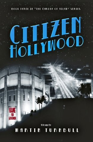 Citizen Hollywood (The Garden of Allah novels)  by  Martin Turnbull