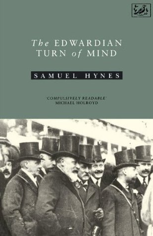 The Edwardian Turn of Mind  by  Samuel Hynes