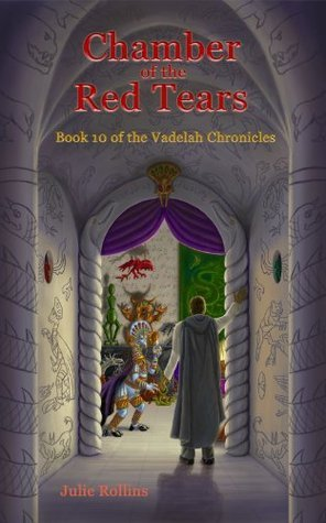 Chamber of the Red Tears (Vadelah Chronicles, #10) Julie Rollins