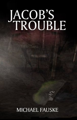 Jacobs Trouble Michael Fauske