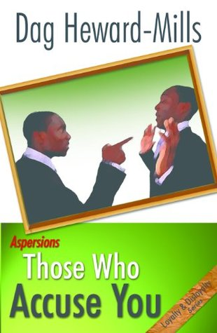 Those Who Accuse You Dag Heward-Mills