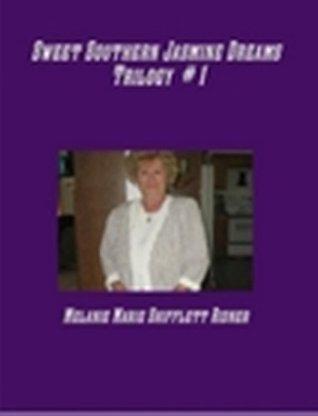 Sweet Southern Jasmine Dreams Trilogy # 1  by  Melanie Marie Shifflett Ridner