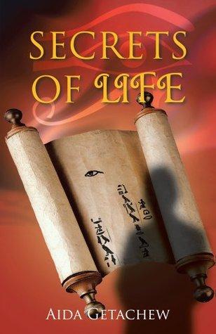 Secrets Of Life  by  Aida Getachew