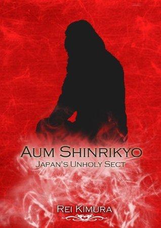 Aum Shinrikyo-Japans Unholy Sect Rei Kimura