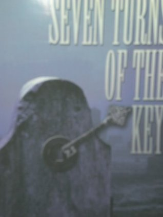 Seven Turns of the Key  by  Angelo Saverino
