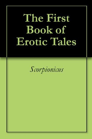The First Book of Erotic Tales Scorpionicus