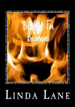 BDSM For Beginners  by  Linda Lane